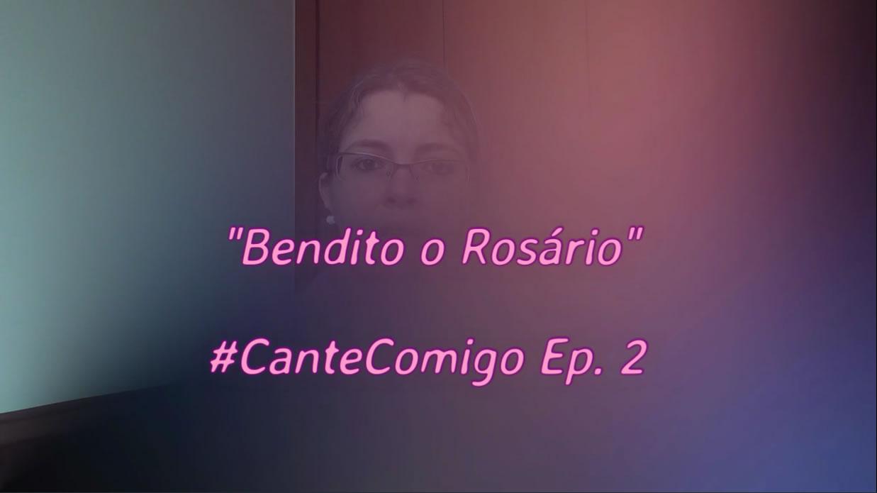 Benedito o Rosário - #CanteComigo